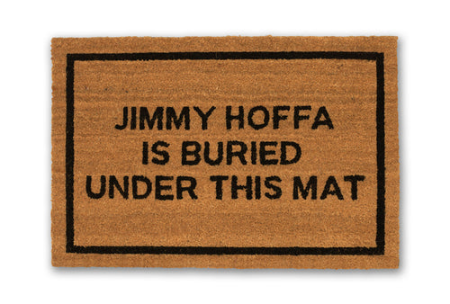 Jimmy Hoffa is Buried Under This Mat