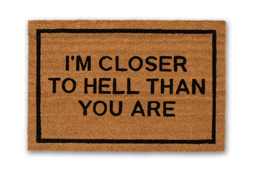 I'm Closer To Hell Than You Are