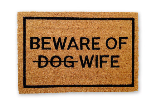 Beware of Dog (strikethrough) Wife