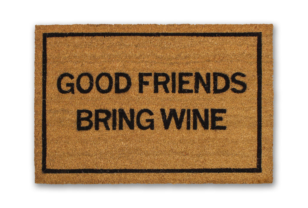 Good Friends Bring Wine