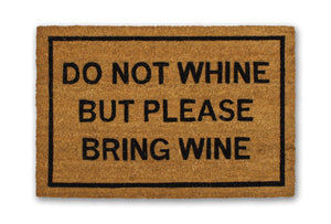 Do Not Whine But Please Bring Wine