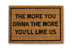 The More You Drink The More You'll Like Us