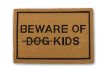 Beware of Dog (strikethrough) Kids
