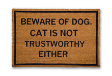Beware of Dog. Cat is not Trustworthy Either
