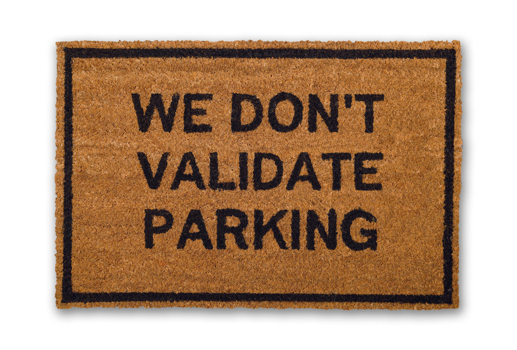 We Don't Validate Parking