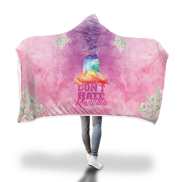 Meditation Don't Hate, Meditate Hooded Blanket
