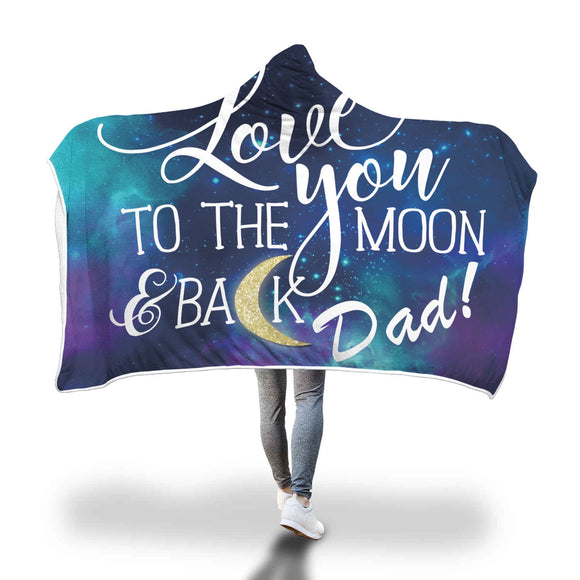 Dad Gift - Love You to the Moon & Back Dad - Hooded Blanket