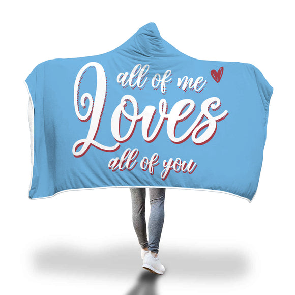 Love Gift - All of Me Loves All of You - Hooded Blanket - Blue