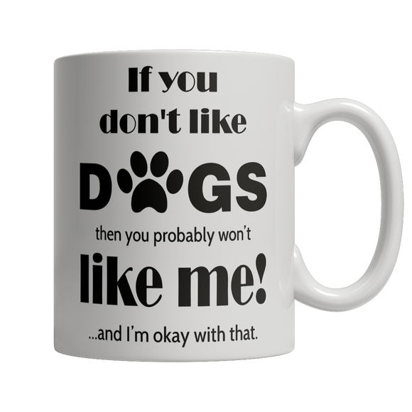 Dogs Funny 11oz White Ceramic Mug