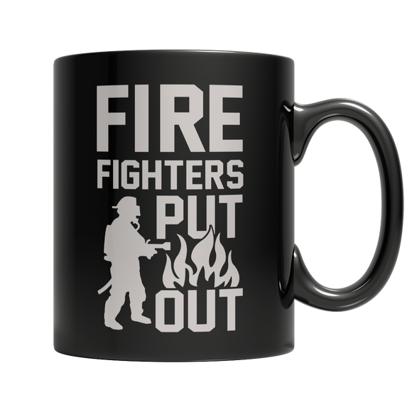 Firefighters Put Out - Funny 11 oz Black Ceramic Mug