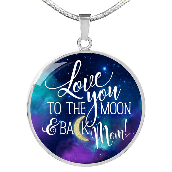 Mom Gift - Love You to the Moon & Back Mom Pendant Necklace in Gold or Silver Finish - Galaxy