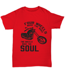 "Motorcycle Chopper Biker T-Shirt Gift ""Four Wheels Move the Body - Two Wheels Move the Soul"""
