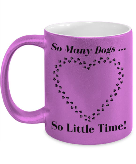 So Many Dogs (Open Paws Heart) -  11 oz Ceramic Metallic Color Mug