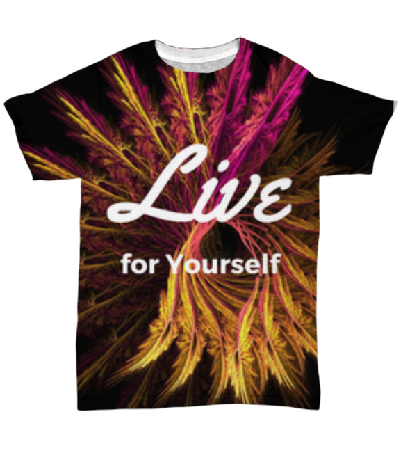 Live for Yourself Original Design Fractal T-Shirt