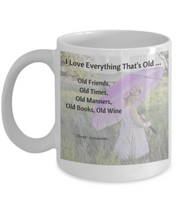 """I Love Everything That's Old"" Gift Ceramic Mug for Friend"