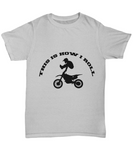 Funny Motorcycle Dirt Bike Motocross Enduro X-Games T-Shirt Gift