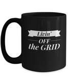 Camping Prepper RV - Livin' Off The Grid 11 oz or 15 oz Black Ceramic Mug