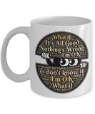 """I'm OK"" Inspirational Motivational Ceramic Coffee Mug"