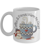 """Coffee and Friends Warm the Heart"" Sentimental Ceramic Mug"