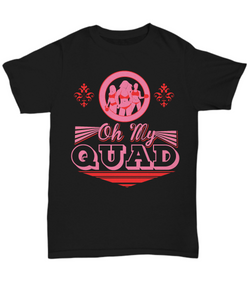"Funny Fitness Workout Gym T-Shirt ""Oh My Quad"""