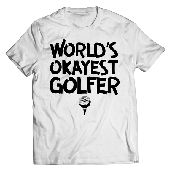 Golfing - World's Okayest Golfer Shirts