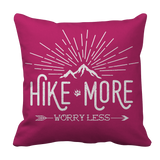 Hike More Worry Less Pillow Case