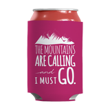 Mountains Are Calling I Must Go Insulated Neoprene Can Wrap