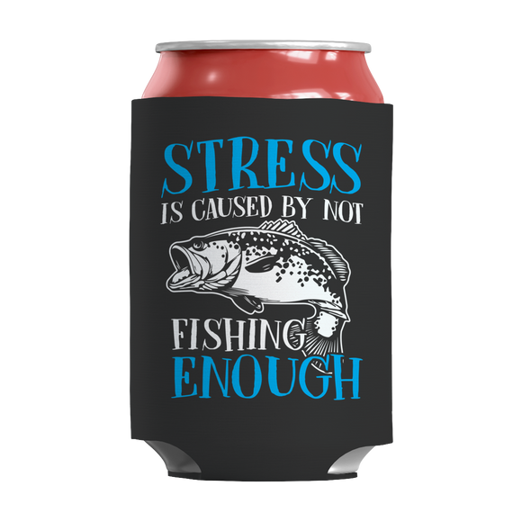 Fishing Stress Funny Insulated Neoprene Can Wrap