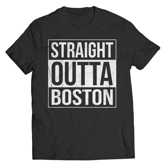 Boston - Straight Outta Boston Shirts