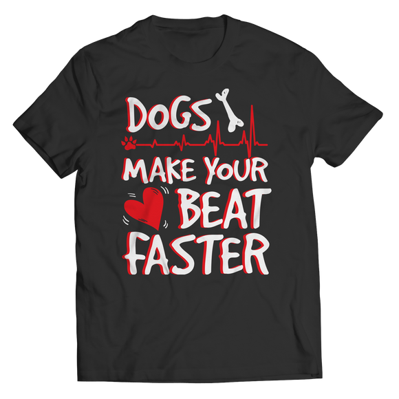 Dogs Make Your Heart Beat Faster Shirts