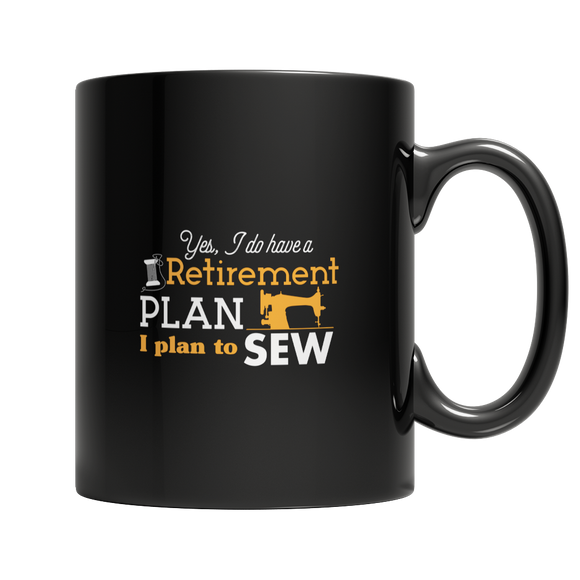 Sewing Retirement Plan 11 oz Ceramic Mug