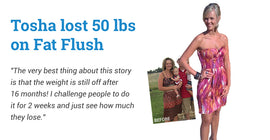Tosha Lost 50 lbs. - Fat Flush