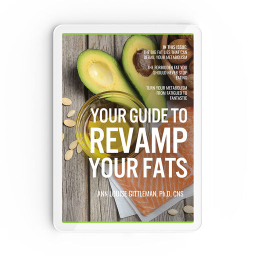 Revamp Your Fats Guide By Ann Louise Gittleman
