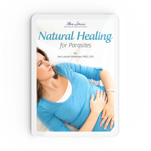 Natural Healing for Parasites Guide by Ann Louise Gittleman