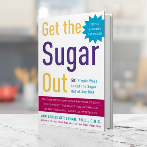 Get the Sugar Out by Ann Louise Gittleman