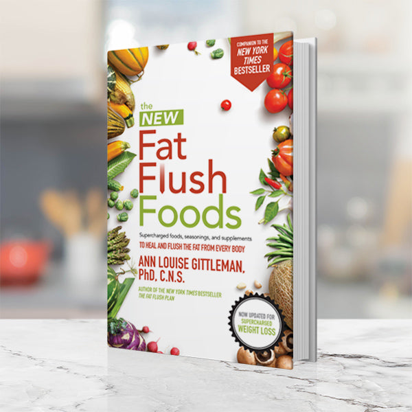 The NEW Fat Flush Foods book by Ann Louise Gittleman