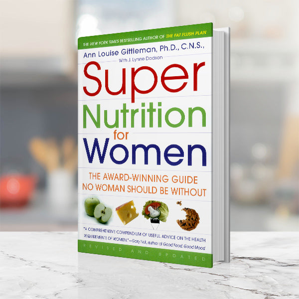 Super Nutrition for Women - book by Ann Louise Gittleman