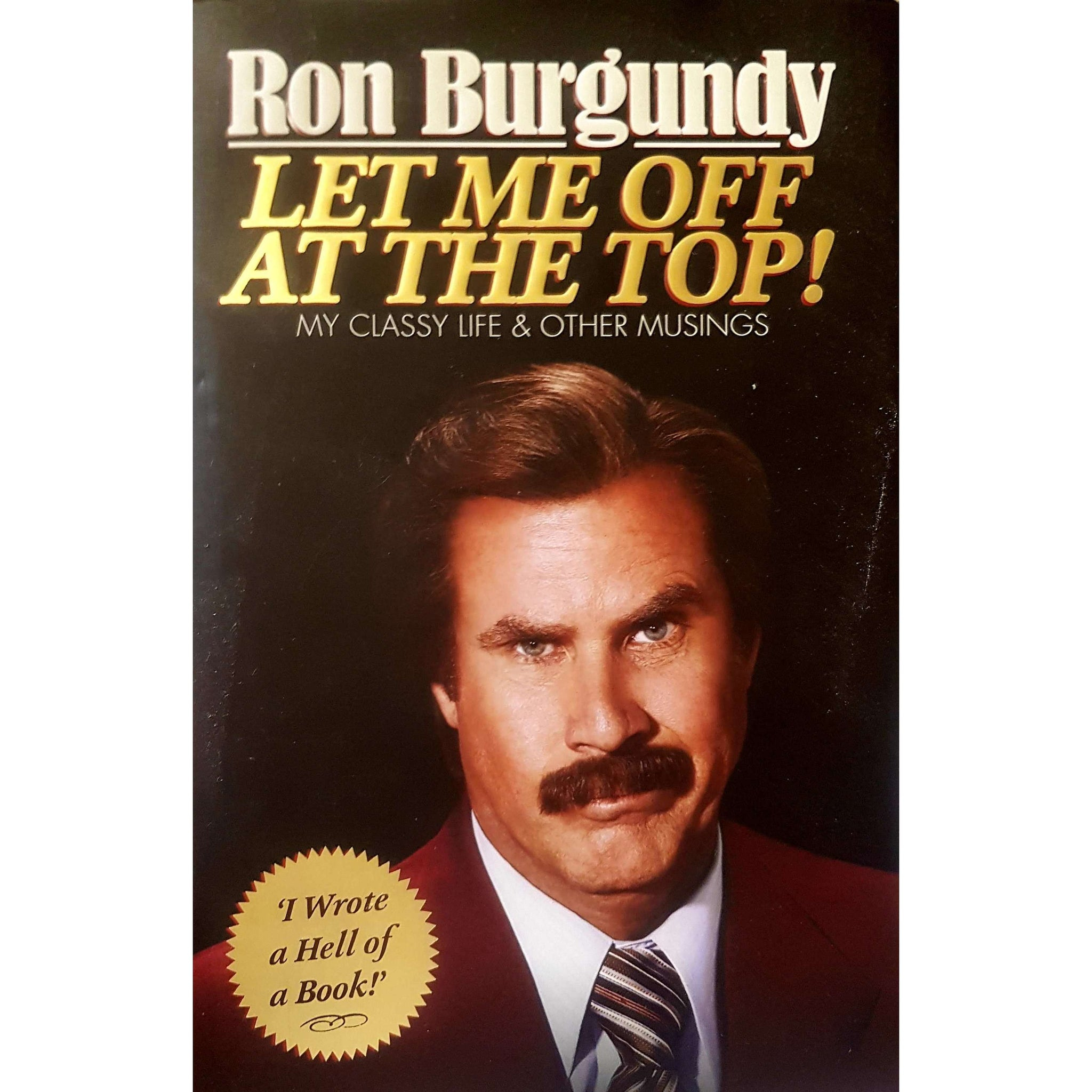 Let Me Off At The Top! - Ron Burgundy (Preloved)