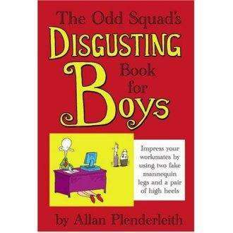 The Odd Squad's Disgusting Book For Boys by Allan Plenderleith (BRAND NEW)