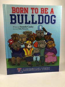 LA Tech Born To Be A Bulldog Children's Book