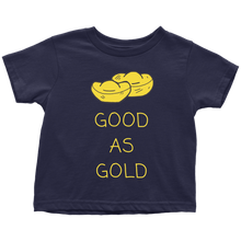 Good As Gold Toddler T-Shirt