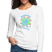 """United We Stand"" Women's Premium Long Sleeve T-Shirt - white"
