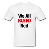 """We All Bleed Red"" Ultra Cotton Men's T-Shirt - white"