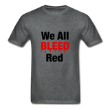 """We All Bleed Red"" Ultra Cotton Men's T-Shirt - deep heather"