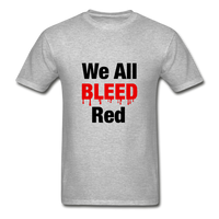 """We All Bleed Red"" Ultra Cotton Men's T-Shirt - heather gray"