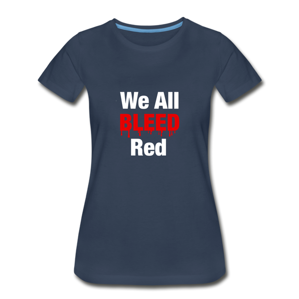 """We All Bleed Red"" Women's Premium Organic T-Shirt - navy"