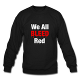 """We All Bleed Red"" Men's Crewneck Sweatshirt - black"