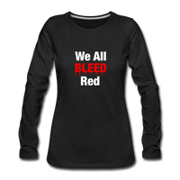 """We All Bleed Red"" Women's Premium Long Sleeve T-Shirt - black"
