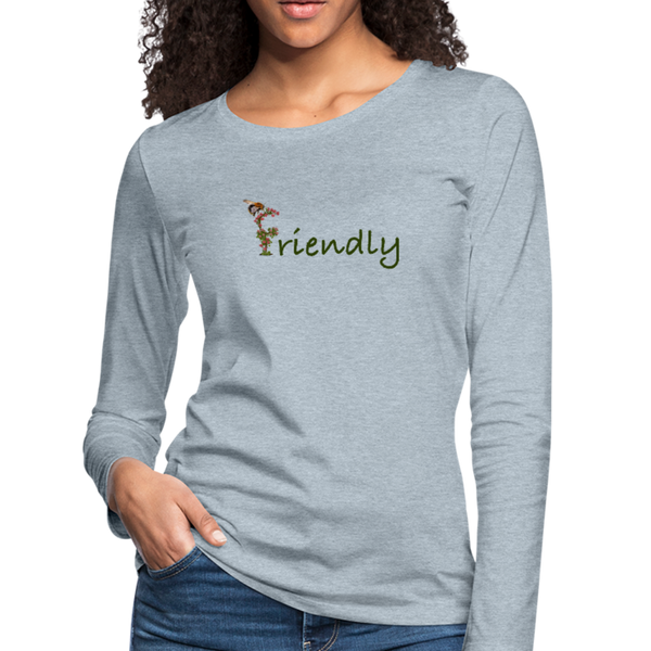 """Bee Friendly"" Women's Premium Long Sleeve T-Shirt - heather ice blue"