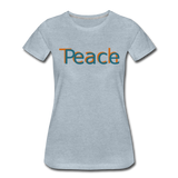 """Teach Peace""  Women's Premium T-Shirt - heather ice blue"